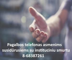 Skelbiamas pagalbos telefonas asmenims,susidūrusiems su instituciniu smurtu